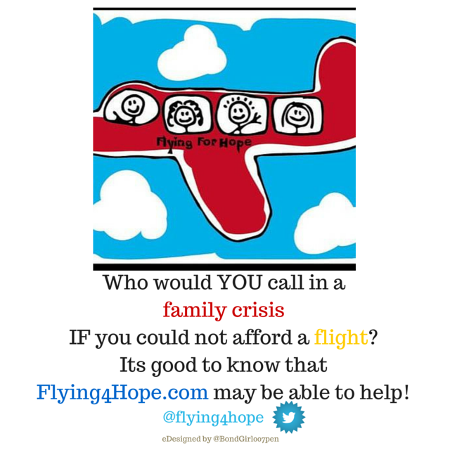 Who would you call in a family crises if you could not afford a flight-Its good to know that Flying4Hope.com may be able to help! (1)