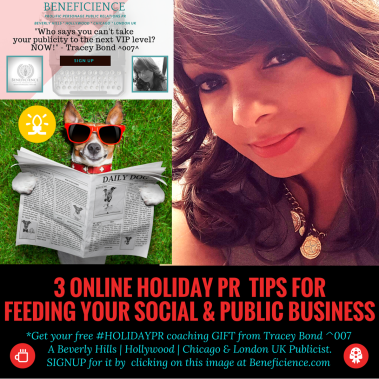 3 online Holiday PR feeding tips for social business by Tracey Bond - Publicist Beneficience.com