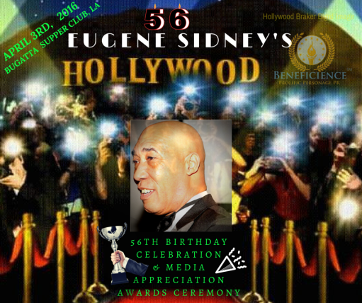 Eugene Sidney's 56th Birthday Celebration & Media Appreciation Awards Ceremony APRIL 3rd, 2016 - At BUGATTA Supper Club, LA on Melrose - Media Contact-Press Credentials - Tracey Bond Publicist, Beneficience Proli