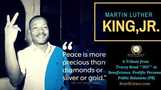 MARTIN LUTHER KING...2016 in Beneficience.com - A Prolific Personage PR Perspective - IMG Deux (1)
