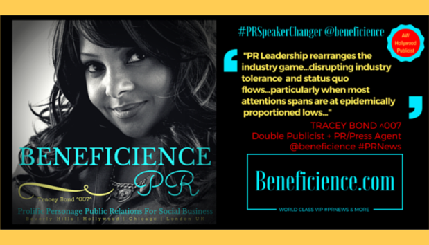Tracey Bond, Publicist at Beneficience.com on PRLeadership #PRSpeakerChanger #PRQuotes April13th2016 LinkedIN Post