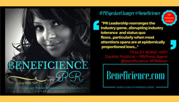 Tracey Bond, Publicist at Beneficience.com on PRLeadership #PRSpeakerChanger #PRQuotes April13th2016 LinkedIN Post