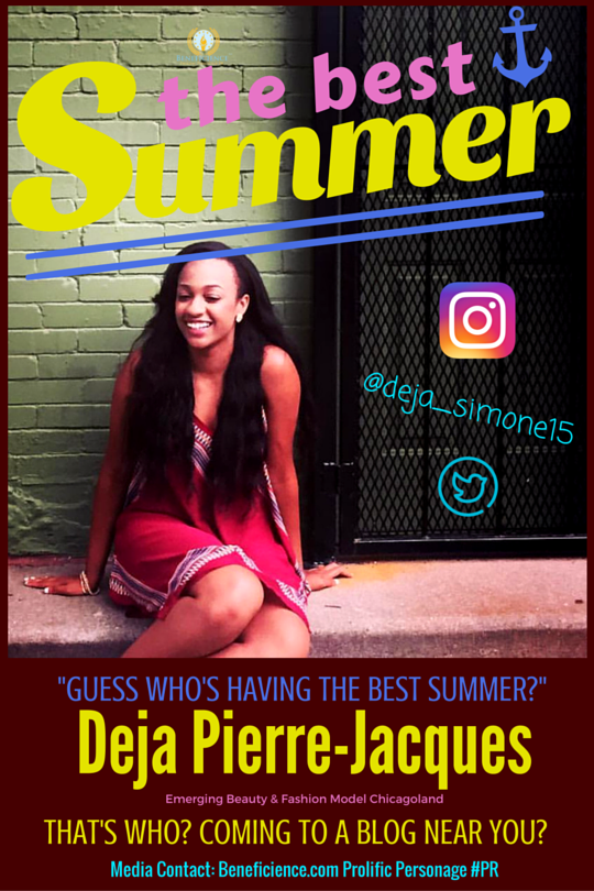 Deja Pierre-Jacques Emerging Chicagoland Beauty & Fashion Model & Personality Tracey Bond, PhJrn of Beneficience.com PR of Beverly HIlls Hollywood Chicago New York Canada London UK – Summer Scene-16-