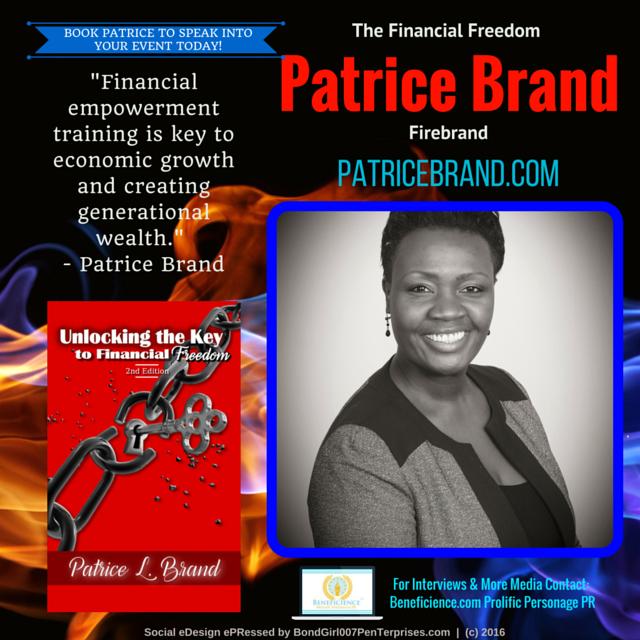 Patrice Brand @patricebrand – Author & Event Speaker, Coach Media Contact Beneficience.com Prolific Personage PR – Social Graphic eDesign ePRessed by Tracey Bond 007 BondGirl007Penterprises.com – (C)2015