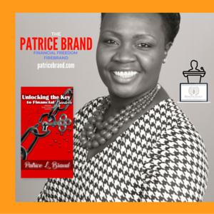 PATRICE BRAND – The FInancial Freedom Firebrand SPEAKS eDesign by Tracey Bond Publicist aaaaaat Beneficience.com – BondGirl007PenTerprises.com