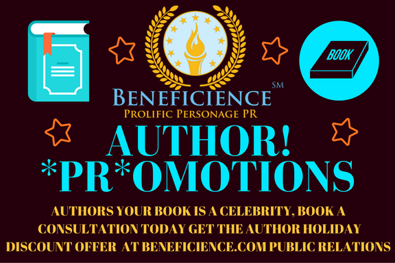 author-promotions-your-book-is-a-celebrity-book-a-consultation-today-get-the-author-holiday-discount-offer-at-beneficience-com-public-relations-now