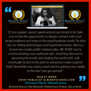 if-you-appear-sound-speak-and-are-perceived-to-be-fake-youve-lost-the-opportunity-to-deeply-connect-with-your-target-audience-traceybond007-com-beneficience-com