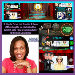 dr-crystal-porter-hair-scientist-owner-of-mane-insights-inc-chats-about-her-june-5th-2016-new-growth-beauty-day-for-mothers-daughters-on-blogtalkradio-com-speakintothepodlight