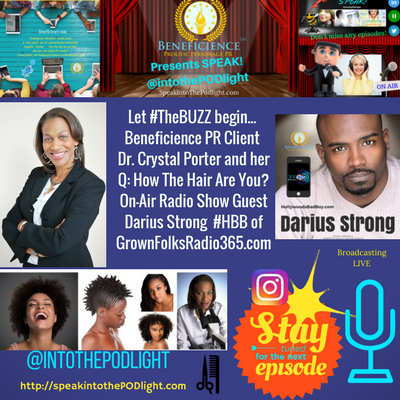 speakintothepodlightepisode-dr-crystal-porter-buzz-on-how-the-hair-air-your-radio-show-with-guest-darius-strongowner-of-grownfolksradio365