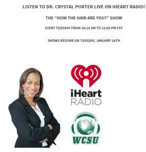 dr-crystal-porters-mane-insights-how-the-hair-are-you-show-on-iheartradio-at-wcsu