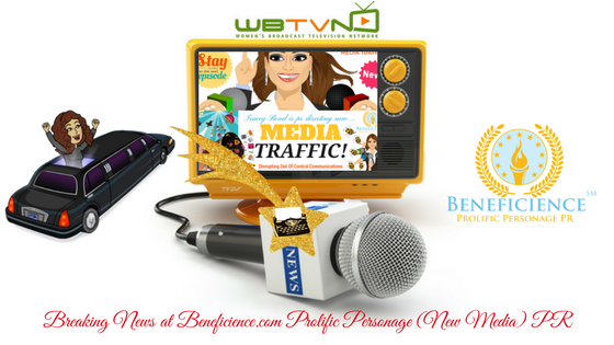 Breaking News – the All-new media traffic show on WBTVN.tv premiers today – For Immediate Release- at Beneficience.com PR(3)