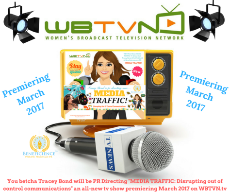 wbtvn-tv-tracey-bond-will-be-pr-directing-media-traffic-disrupting-out-of-control-communications-new-media-pr-visual-graphic-by-tracey-bond-publicist-at-beneficience-com-pr-1