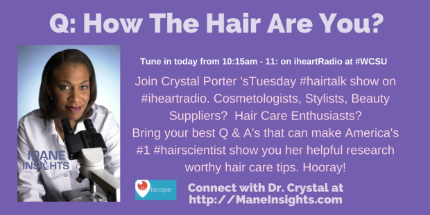 How The Hair Are You- Tune In with Dr. Crystal Porter, America's #1 Hair Scientist at Beneficience.com PR