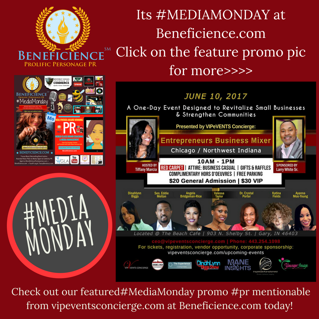 #MEDIAMONDAY Promo PR Mentionable from VipConciergeEvents.com at Beneficience.com today May 8, 2017