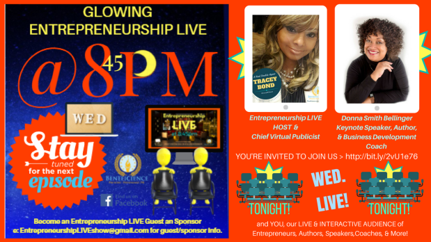 Entrepreneurship LIVE TONIGHT Our New Guest Entrepreneur Donna Smith Bellinger & YOU our Interactive Audience at Facebook.comEntrpreneurshipLIVE (2)