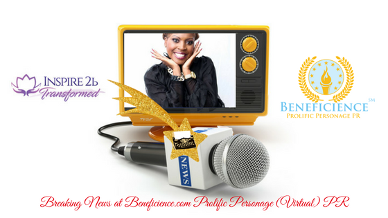 Breaking News- Vale'ssa Winslow, CEO of Inspired2BTransformed, LLC. is Breaking News as anew shooting pr star client for Immediate Release at Beneficience.com PR Virtual