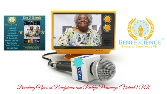 For Immediate Release Breaking News- Award Winning Author Eva J. Brock at Beneficience.com Virtual PR