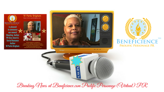 For Immediate Release Breaking News- Award Winning Author W Parks Brigham at Beneficience.com Virtual PR