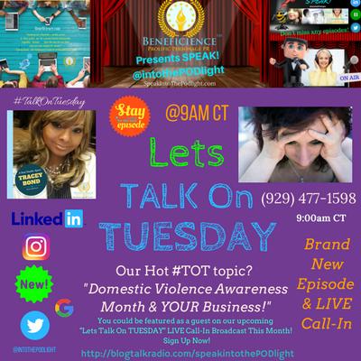 Our Hot #TOT topic- #TalkOnTuesday DomesticViolenceAwarenessmonth BlogTalkRadio.comSpeakIntoThePodlight