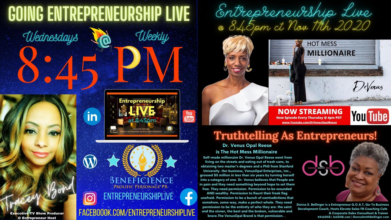 The EntrepreneurshipLIVE Show at 8_45pm CT Episode featuring guest entrepreneurs Dr. Venus Opal Reese – Donna Smith Bellinger TruthTelling As Entrepreneurs!(1)