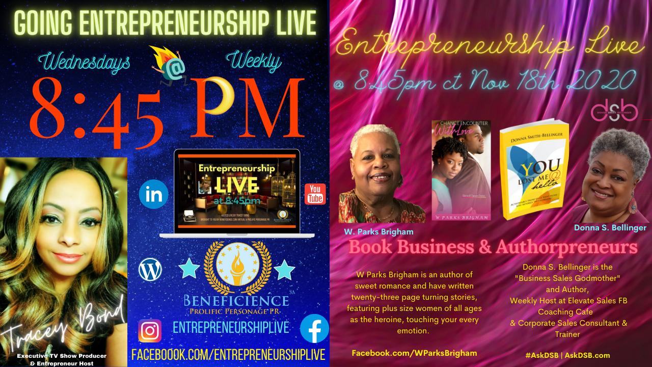 The EntrepreneurshipLIVE Show at 8_45pm CT Episode featuring guest entrepreneurs W Parks Brigham – Donna Smith Bellinger As Book BusinessEntrepreneurs
